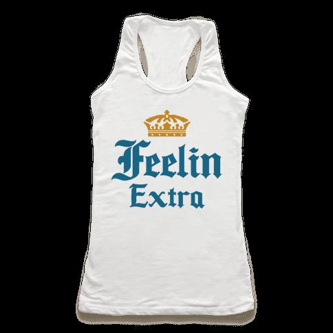 Feelin Extra Corona Parody Racerback Tank Top