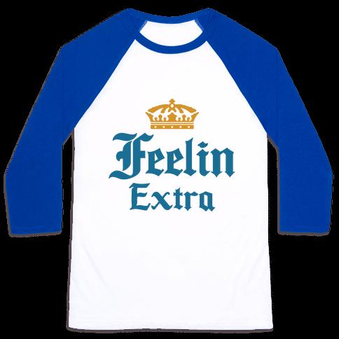 Feelin Extra Corona Parody Baseball Tee