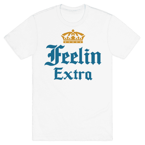 Feelin Extra Corona Parody Mens T-Shirt