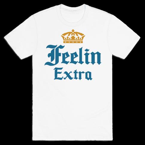 Feelin Extra Corona Parody Mens T-Shirt