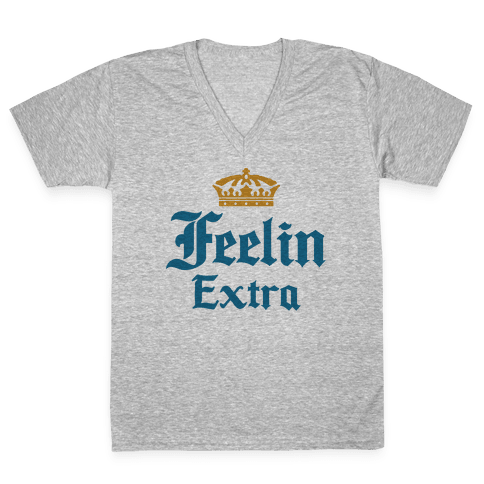 Feelin Extra Corona Parody V-Neck Tee Shirt