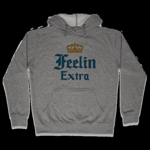 Feelin Extra Corona Parody Hooded Sweatshirt