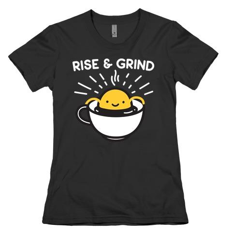 Rise & Grind Womens T-Shirt