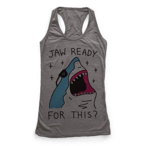 Jaw Ready For This? Shark Racerback Tank Top