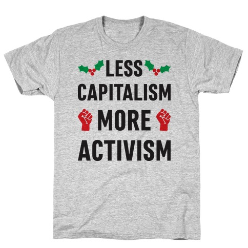 Less Capitalism More Activism T-Shirt