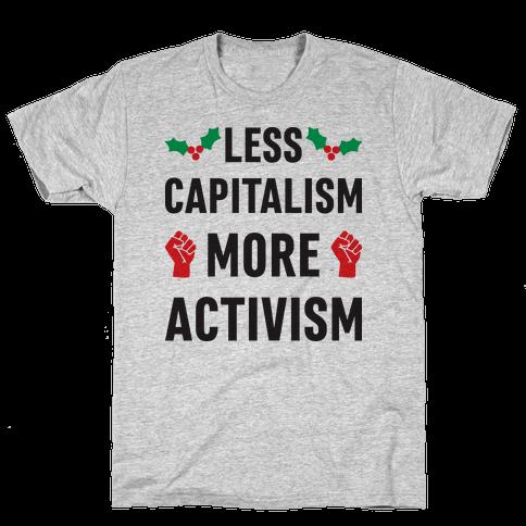 Less Capitalism More Activism Mens T-Shirt