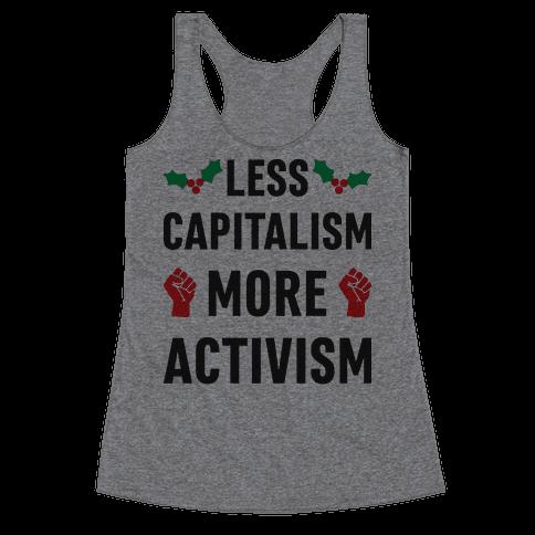 Less Capitalism More Activism Racerback Tank Top