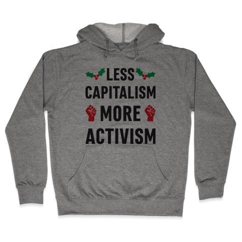 Less Capitalism More Activism Hooded Sweatshirt