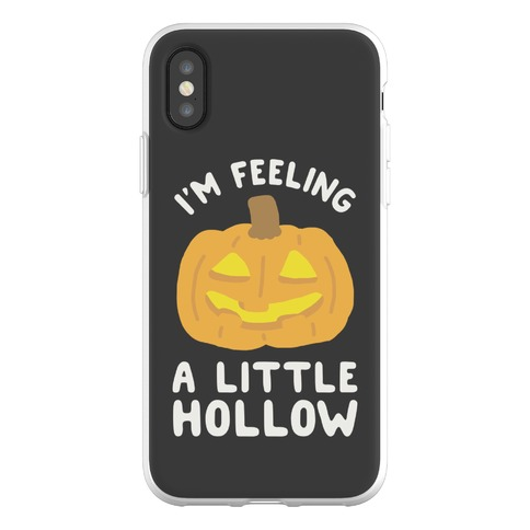 I'm Feeling A Little Hollow Phone Flexi-Case