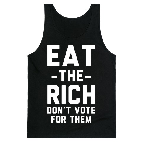 Eat the Rich Don't Vote For Them Tank Top