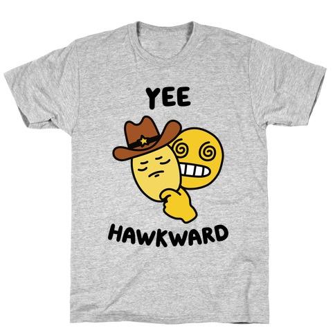Yee Hawkward T-Shirt