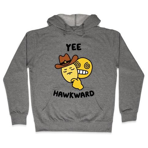 Yee Hawkward Hooded Sweatshirt