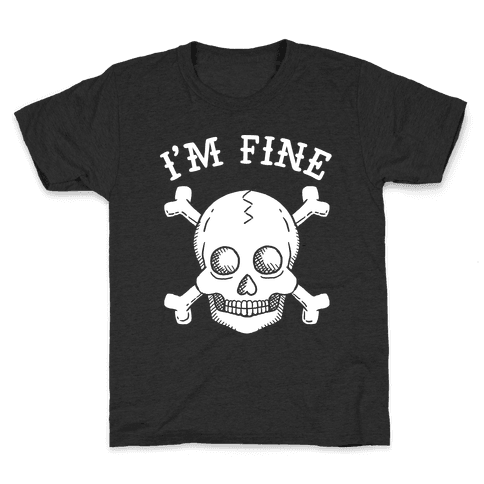 I'm Fine Kids T-Shirt