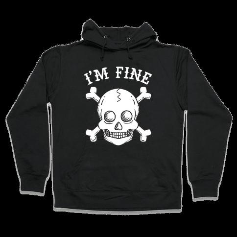 I'm Fine Hooded Sweatshirt