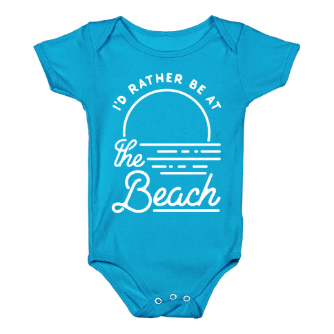 I'd Rather Be At The Beach Baby Onesy