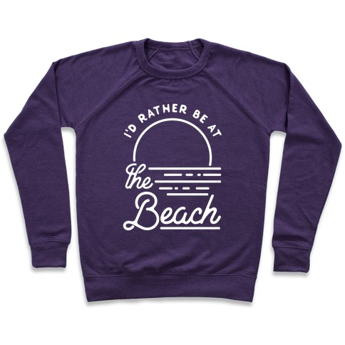 I'd Rather Be At The Beach Pullover