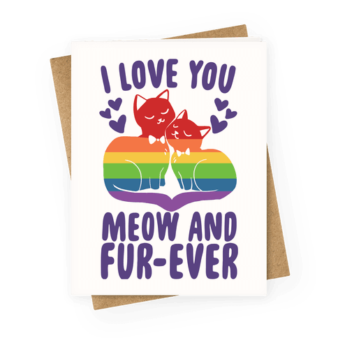 I Love You Meow and Fur-Ever - 2 Grooms Greeting Card