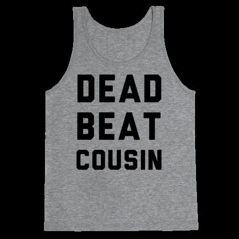 Dead Beat Cousin Tank Top