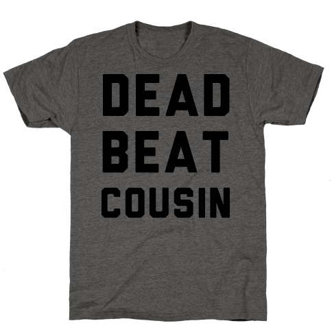 Dead Beat Cousin