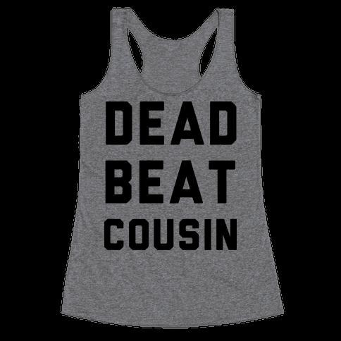 Dead Beat Cousin Racerback Tank Top