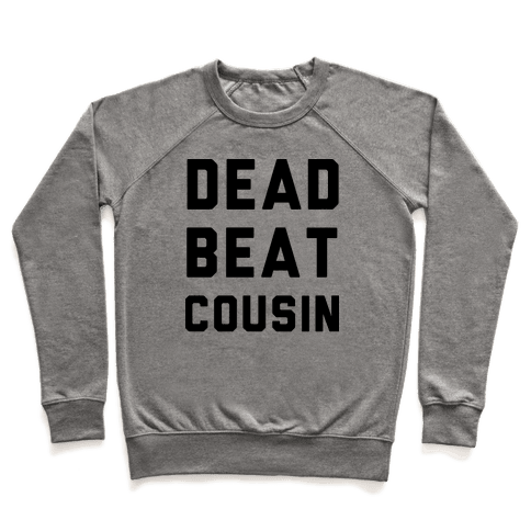 Dead Beat Cousin Pullover