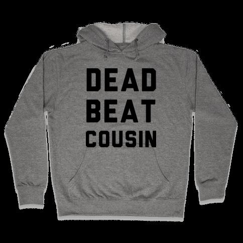 Dead Beat Cousin Hooded Sweatshirt