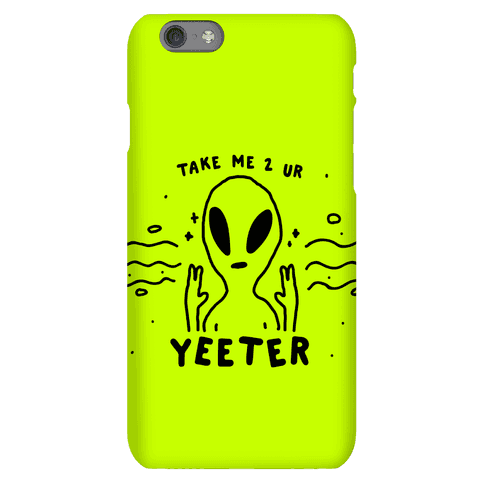 Take Me to Your Yeeter Phone Case