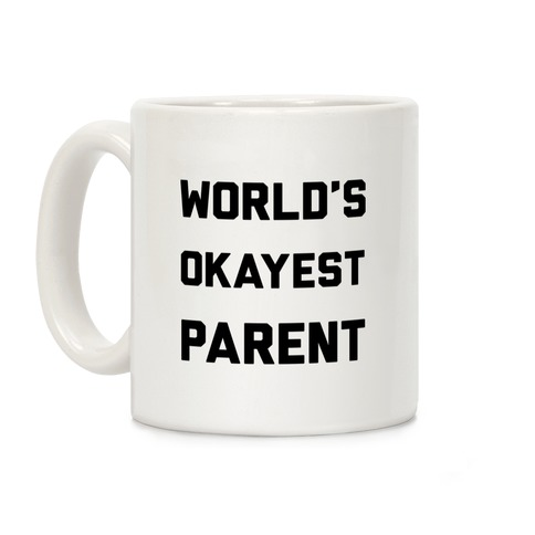 World's Okayest Parent Coffee Mug