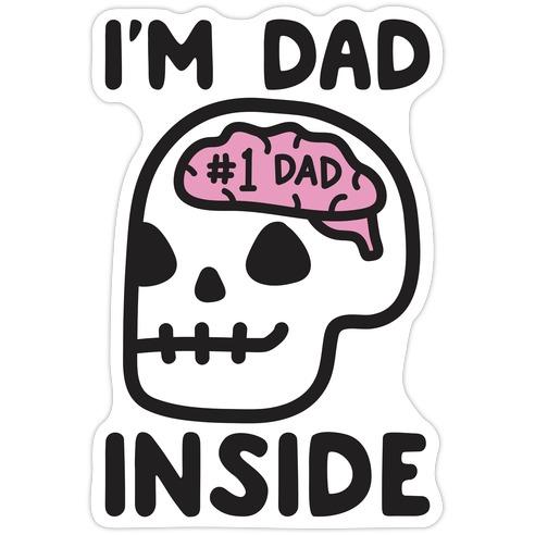 I'm Dad Inside Die Cut Sticker