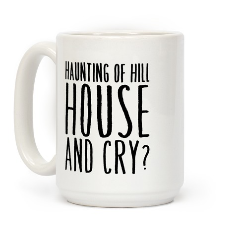 Haunting of Hill House and Cry Parody Coffee Mug