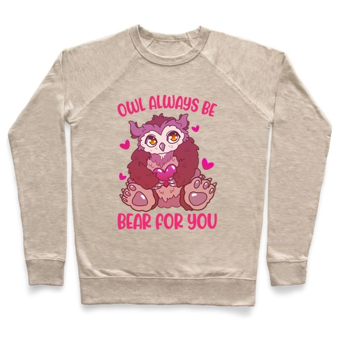 Owl Always Be Bear for You Pullover