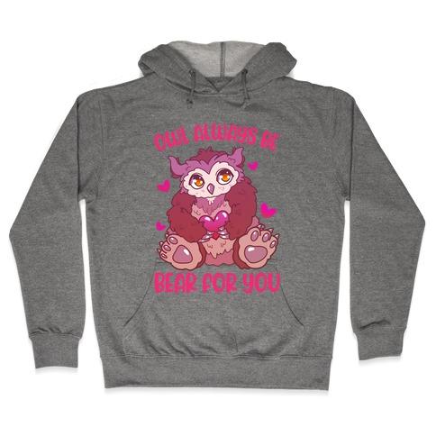 Owl Always Be Bear for You Hooded Sweatshirt