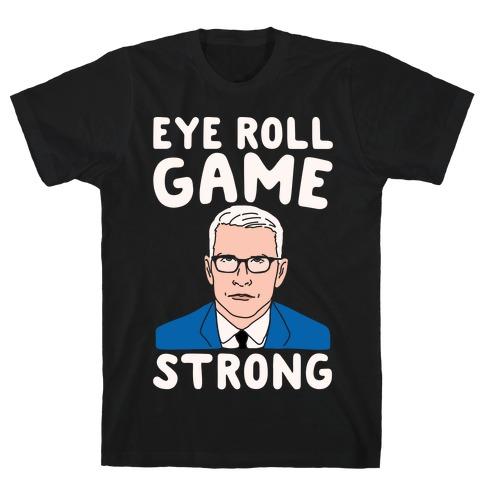Eye Roll Game Strong White Print T-Shirt