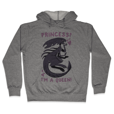 Princess? I'm a Xenomorph Queen! Hooded Sweatshirt