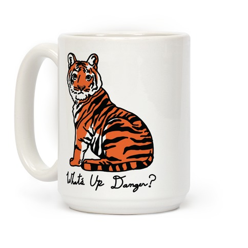 What's Up Danger Tiger Coffee Mug