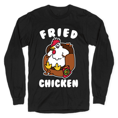Fried Chicken Long Sleeve T-Shirt