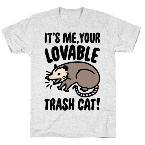 It's Me Your Lovable Trash Cat T-Shirt