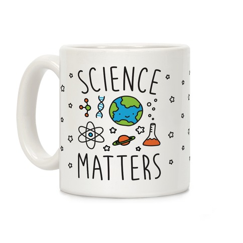 Science Matters Coffee Mug