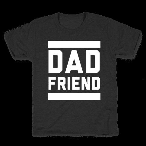Dad Friend Kids T-Shirt