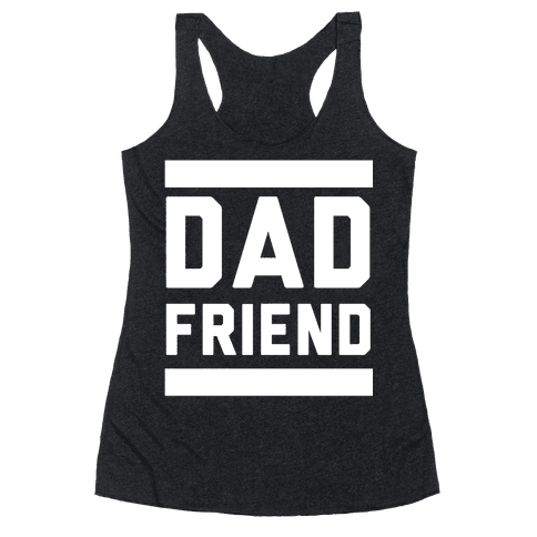 Dad Friend Racerback Tank Top