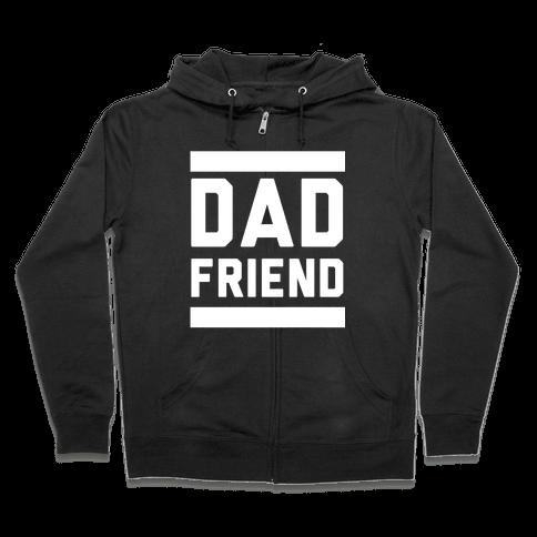 Dad Friend Zip Hoodie