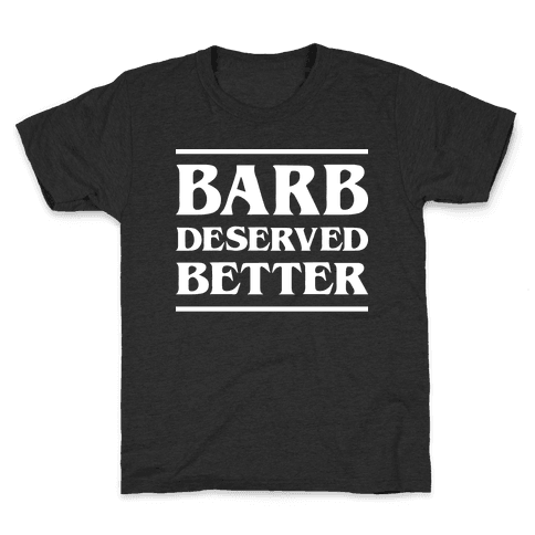 Barb Deserved Better (White) Kids T-Shirt