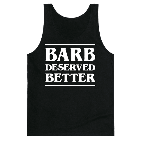 Barb Deserved Better (White) Tank Top