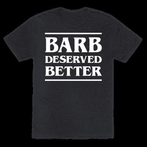 Barb Deserved Better (White)