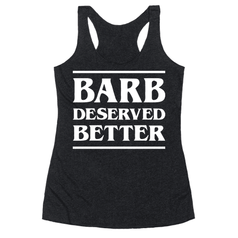 Barb Deserved Better (White) Racerback Tank Top