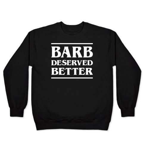 Barb Deserved Better (White) Pullover