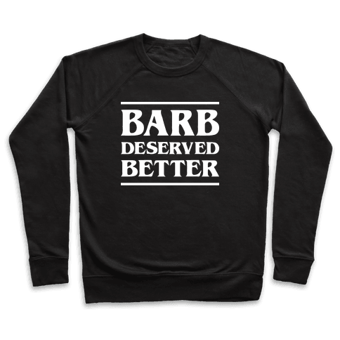 Barb Deserved Better (White) Pullover
