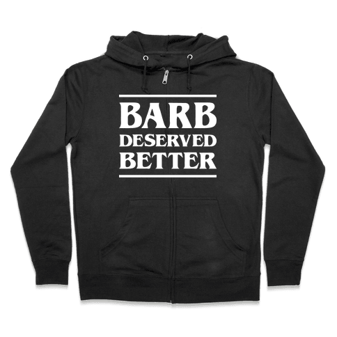 Barb Deserved Better (White) Zip Hoodie