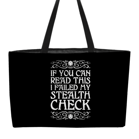 If You Can Read This I Failed My Stealth Check Weekender Tote