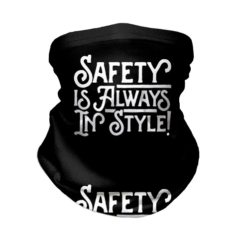Safety Is Always In Style Neck Gaiter